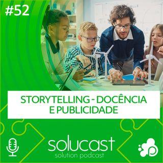 #52 - Storytelling - Docência e Publicidade