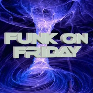 Funk On Friday 06-04-2018
