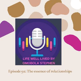 Episode 91: The Essence Of Relationships