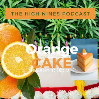 Ep#2 Orange Cake Dank
