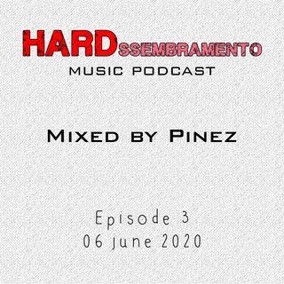 HARDssembramento Episode 3 (06/06/20)