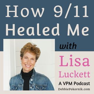 How 9/11 Healed Me with Lisa Luckett