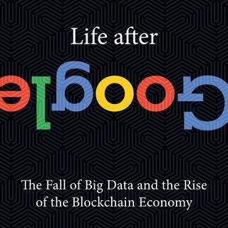 Google's Nervous Breakdown | George Gilder & TJ Hale