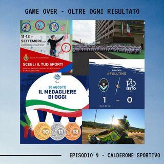 GAME OVER - OLTRE OGNI RISULTATO - Ep. 9 - Il Calderone Sportivo