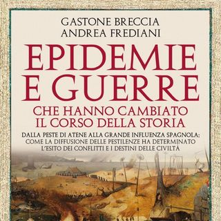 """Andrea Frediani """"Epidemie e guerre che hanno cambiato il corso della storia"""""""