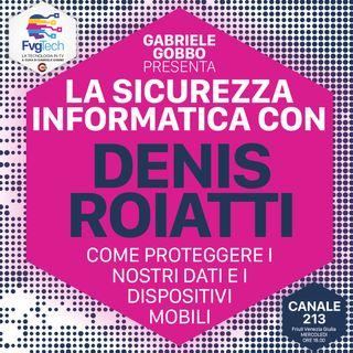 04 - Sicurezza per smartphone e computer. Ospite Denis Roiatti