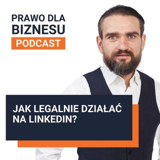 Jak legalnie działać na LinkedIn?