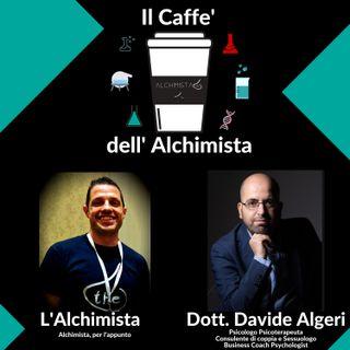 ☕ Il Caffe' Dell' Alchimista ⚗️ con: Dott. Davide Algeri, Psicologo, Psicoterapeuta