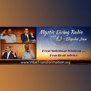 Mystic Living Radio with Eliyahu Jian
