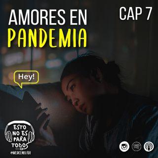 CAP 07 Amor en pandemia  | Esto no es para todos - Medicenbladi