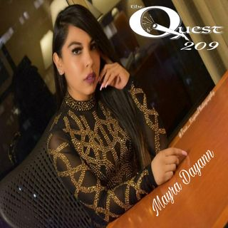 The Quest 209. Mayra Dayann. The So Richmond Queen.