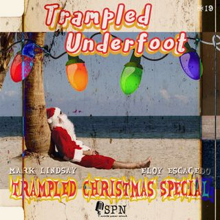 Trampled Underfoot 019 - Trampled Christmas Special
