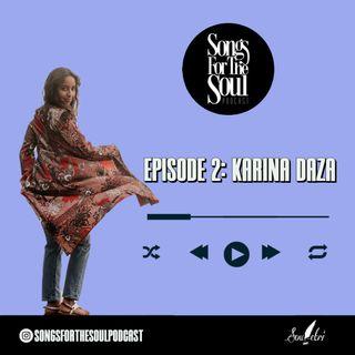 Songs for the Soul : Karina Daza