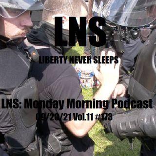 LNS: Monday Morning Podcast  09/20/21 Vol.11 #173