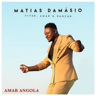 Matias Damásio - Amar Angola (BAIXAR AGORA MP3)