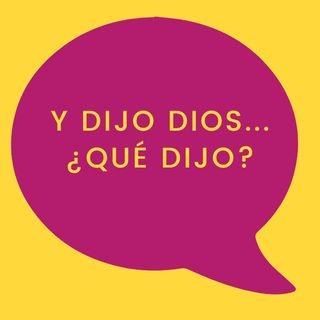 08. Y dijo Dios... ¿Qué dijo?