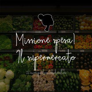Missione Spesa. Il supermercato