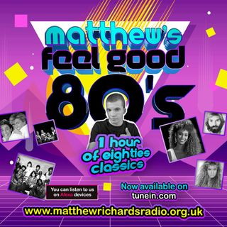 Matthew's Feel Good 80's - Sounds Of The 80's Mix
