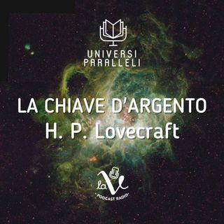 La Chiave d'Argento (H.P. Lovecraft) - La dignità dell'immaginazione