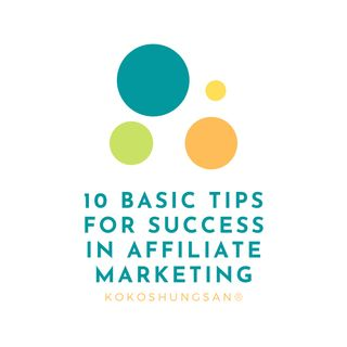 10 Basic Tips For Success In Affiliate Marketing
