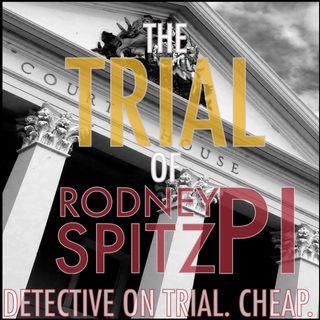 The Trial of Rodney Spitz