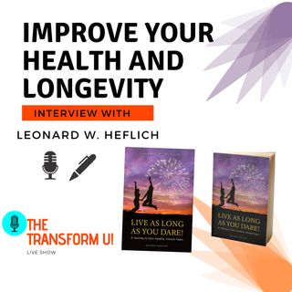 How to Live as Long as You Dare with Leonard Heflich