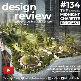 #134 - Mall Experiences & Design Review of the Salesforce Transit Park, San Francisco