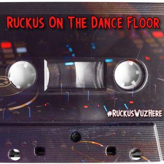 Ruckus On The Dance Floor