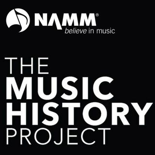 "NAMM's ""The Music History Project"""