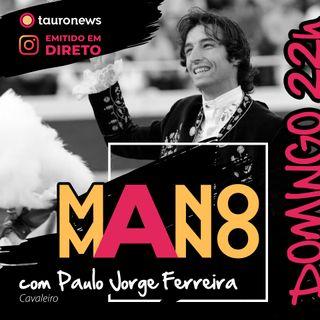 (1ª parte) Mano-A-Mano com o cavaleiro Paulo Jorge Ferreira
