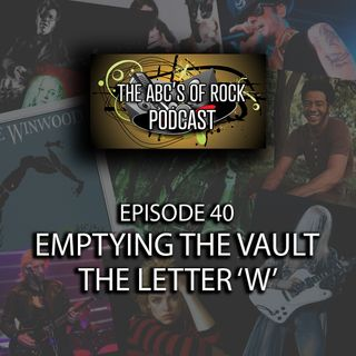 Emptying the Vault - The Letter 'W' - Episode 40