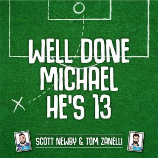 Trailer: join us on our new football podcast, Well Done Michael, He's 13.