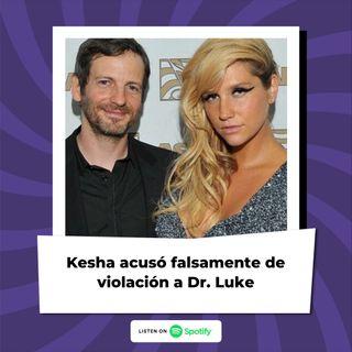 Kesha acusó falsamente de violación a Dr. Luke