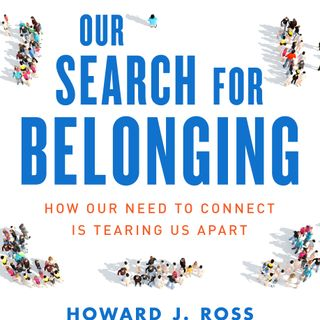 Our Search for Belonging with Howard Ross