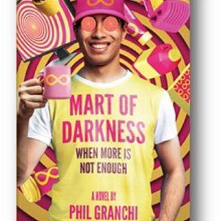 S2 E17 - Phil Granchi's Dystopian Comedy Thriller, Mart of Darkness