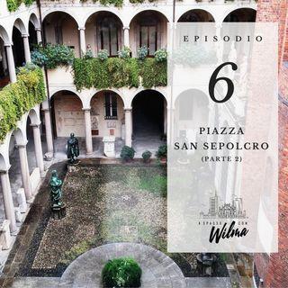 Puntata 06 - Piazza San Sepolcro - 2