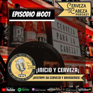 Episodio #001, ¡Inicio y cerveza¡