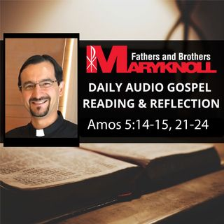 Amos 5:14-15, 21-24, Daily Gospel Reading and Reflection