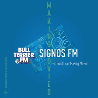 SignosFM Entrevista con Making Movies