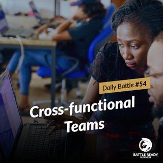 Daily Battle #54: Cross-functional Teams