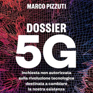 "Marco Pizzuti ""Dossier 5G"""