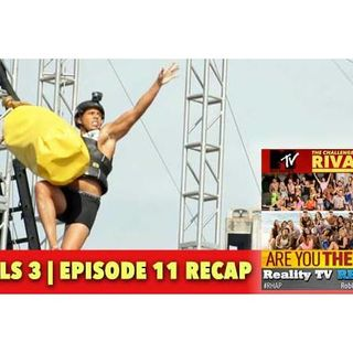 MTV Challenge RHAPup | Rivals 3 Episode 11 Recap Podcast