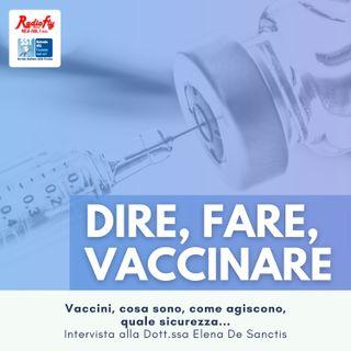 Dire, Fare, Vaccinare |  Vaccini: cosa sono, come agiscono, quale sicurezza…