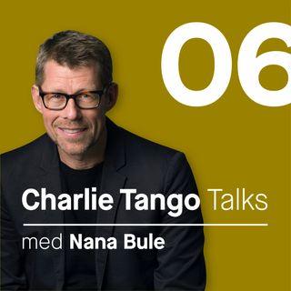 06 Charlie Tango talk with Nana Bule