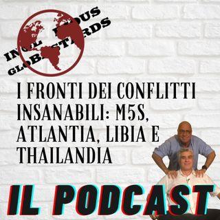 I fronti dei conflitti insanabili: M5S, Atlantia, Libia e Thailandia