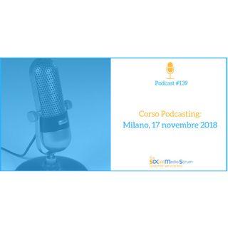 #139 Il corso per sfruttare i podcast nel tuo business