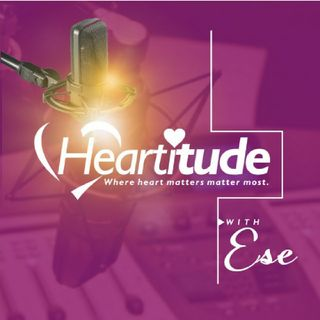 Heartitude Podcast With ESE (Episode1)