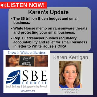 The $6 trillion Biden budget; White House memo on ransomware; Rep. Luetkemeyer pushes regulatory accountability & relief for small business.