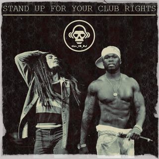 Kill_mR_DJ - Stand Up For Your Club Rights (Bob Marley vs 50 Cent)