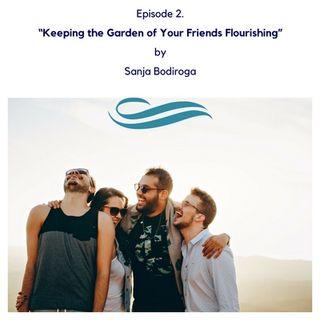 """Flourishing Garden of Friends"""